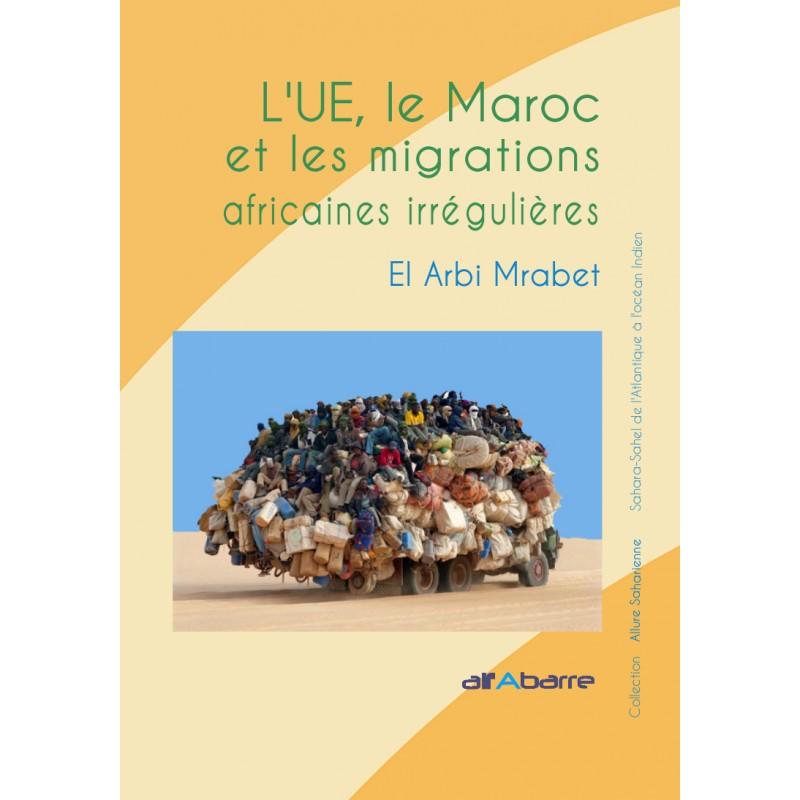 l ue le maroc et les migrations africaines irregulieres